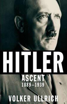 Hitler: Ascent 1889-1939, Volker Ullrich