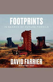 Footprints: In Search of Future Fossils, David Farrier