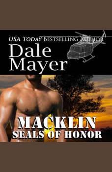 SEALs of Honor: Macklin: Book 15: SEALs of Honor, Dale Mayer