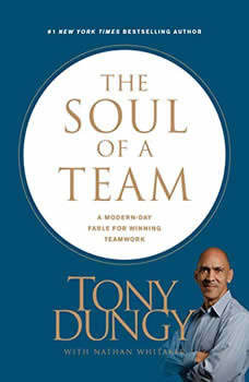 The Soul of a Team: A Modern-Day Fable for Winning Teamwork, Tony Dungy