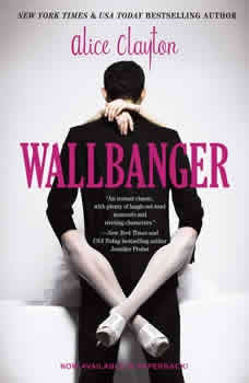 Wallbanger, Alice Clayton
