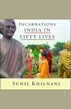 Incarnations: India in Fifty Lives, Sunil Khilnani