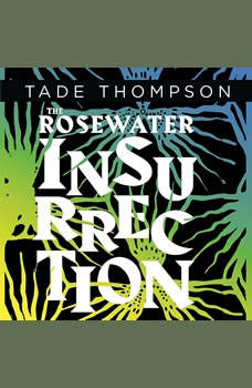 The Rosewater Insurrection, Tade Thompson