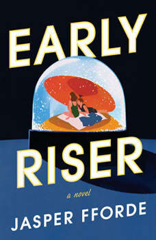 Early Riser: A Novel A Novel, Jasper Fforde