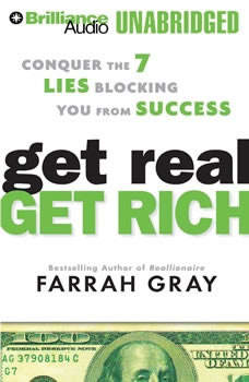 Get Real, Get Rich: Conquer the 7 Lies Blocking You from Success, Farrah Gray