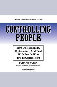 Controlling People: How to Recognize, Understand, and Deal with People Who Try to Control You, Patricia Evans