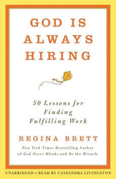 God Is Always Hiring: 50 Lessons for Finding Fulfilling Work, Regina Brett