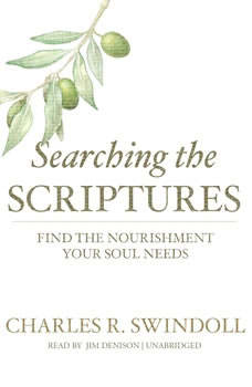 Searching the Scriptures: Find the Nourishment Your Soul Needs Find the Nourishment Your Soul Needs, Charles R. Swindoll