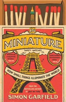 In Miniature, Simon Garfield