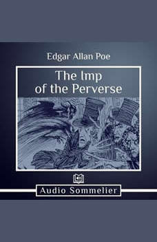 The Imp of the Perverse, Edgar Allan Poe