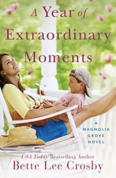A Year of Extraordinary Moments, Bette Lee Crosby