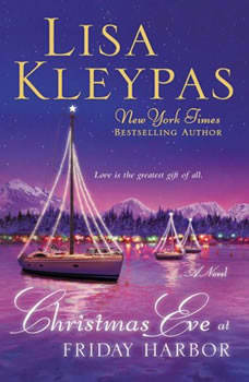 Christmas Eve at Friday Harbor: A Novel, Lisa Kleypas