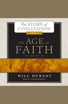 The Age of Faith: A History of Medieval Civilization (Christian, Islamic, and Judaic) from Constantine to Dante, AD 3251300, Will Durant