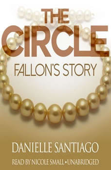 The Circle: Fallons Story, Danielle Santiago
