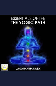Essentials of the Yogic Path, Jagannatha Dasa