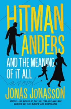 Hitman Anders and the Meaning of It All, Jonas Jonasson