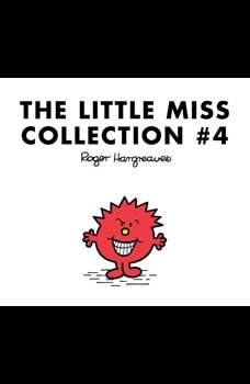 The Little Miss Collection #4: Little Miss Princess; Little Miss Sunshine and the Wicked Witch; Little Miss Whoops; Little Miss Scary; Little Miss Late; Little Miss Bad; and 2 more, Roger Hargreaves