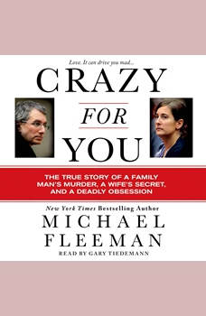 Crazy for You: A Passionate Affair, a Lying Widow, and a Cold-Blooded Murder, Michael Fleeman