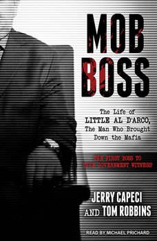 Mob Boss: The Life of Little Al D'arco, the Man Who Brought Down the Mafia, Jerry Capeci