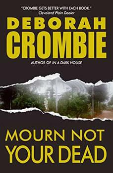 Mourn Not Your Dead, Deborah Crombie