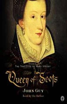 Queen of Scots, John Guy