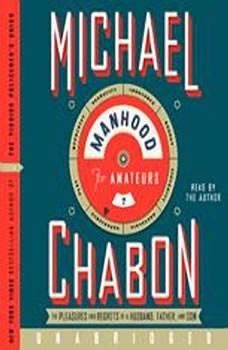 Download Manhood for Amateurs by Michael Chabon AudiobooksNow