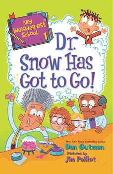 My Weirder-est School #1: Dr. Snow Has Got to Go!, Dan Gutman