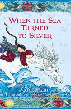 When the Sea Turned to Silver, Grace Lin