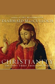 Christianity: The First Three Thousand Years, Diamaid MacCulloch