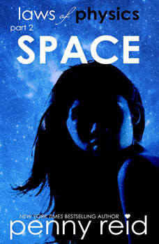 SPACE: Second Chance New Adult Romance, Penny Reid