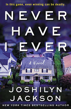 Never Have I Ever: A Novel, Joshilyn Jackson