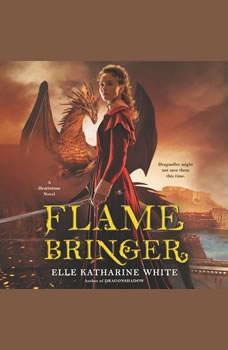 Flamebringer: A Heartstone Novel, Elle Katharine White