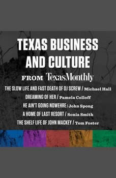 Texas Business and Culture from Texas Monthly, Various