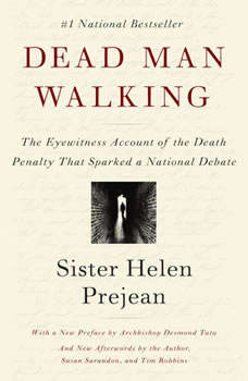 Dead Man Walking: The Eyewitness Account of the Death Penalty That Sparked a National Debate, Helen Prejean
