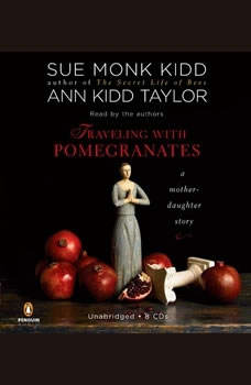 Traveling with Pomegranates: A Mother-Daughter Story, Sue Monk Kidd