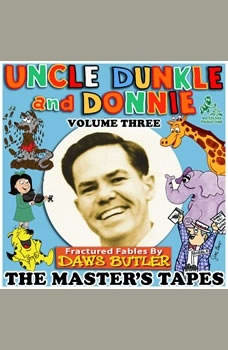 Uncle Dunkle and Donnie, Vol. 3: The Masters Tapes, Daws Butler; Joe Bevilacqua