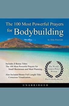 The 100 Most Powerful Prayers for Bodybuilding, Toby Peterson