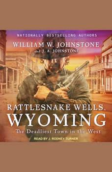 Rattlesnake Wells, Wyoming, J. A. Johnstone