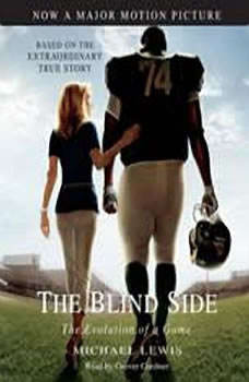 The Blind Side: Evolution of a Game Evolution of a Game, Michael Lewis