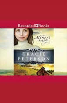 The Miner's Lady, Tracie Peterson