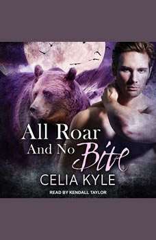 All Roar and No Bite, Celia Kyle
