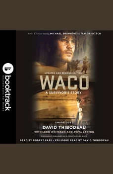 Waco (Booktrack): A Survivor's Story, David Thibodeau
