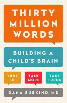 Thirty Million Words: Building a Child's Brain, Dana Suskind