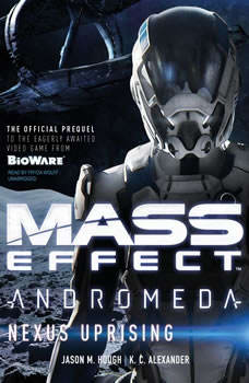 Mass Effect Andromeda: Nexus Uprising, Jason M. Hough; K. C. Alexander