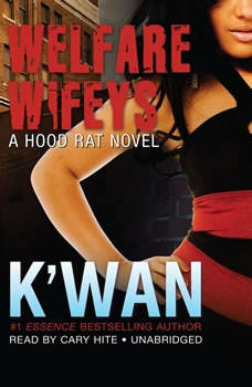 Welfare Wifeys: A Hood Rat Novel, Kwan