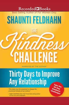 The Kindness Challenge: Thirty Days to Improve Any Relationship, Shaunti Feldhahn