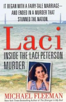 Laci: Inside the Laci Peterson Murder, Michael Fleeman