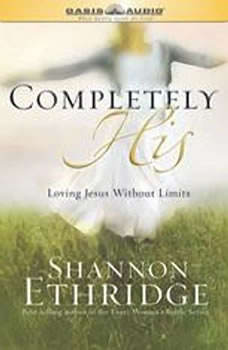 Completely Loved: Recognizing God's Passionate Pursuit of Us, Shannon Ethridge