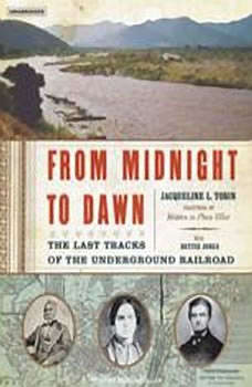 From Midnight to Dawn: The Last Tracks of the Underground Railroad, Hettie Jones