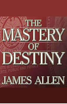 The Mastery of Destiny, James Allen